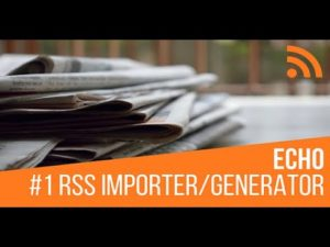 Echo RSS Feed Post Generator Plugin Complete Tutorial 2021