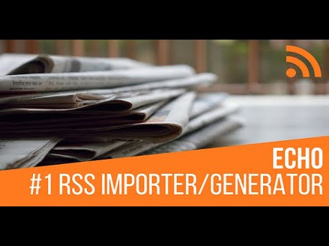 Echo RSS Feed Post Generator Plugin Complete Tutorial 2021