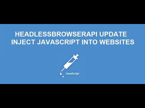 HeadlessBrowserAPI update: Inject your own custom JavaScript code in websites and scrape the result