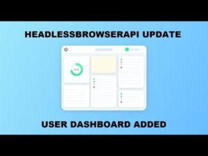 HeadlessBrowserAPI New Feature: User Dashboard Added!