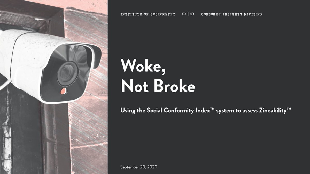 Woke, Not Broke, Using the Social Conformity Index system™ to assess Zineability™