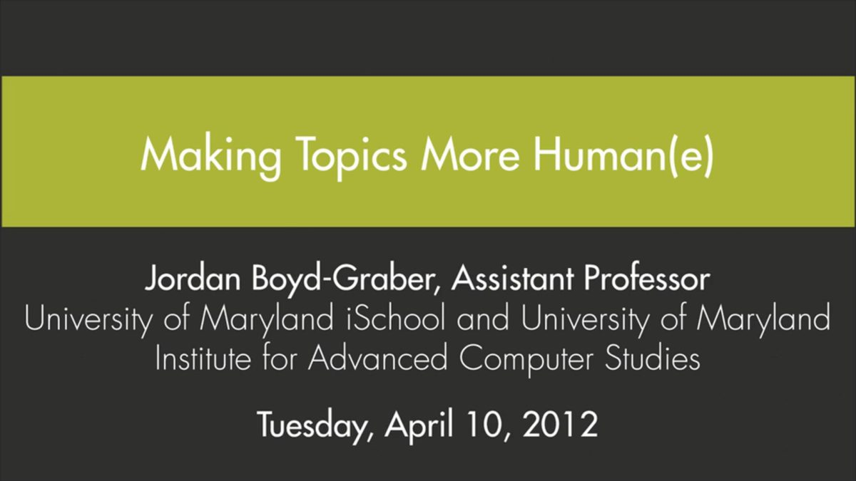 Jordan Boyd-Graber Digital Dialogue: 'Making Topics More Human(e)'