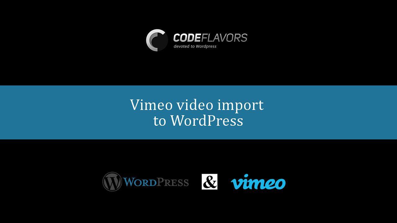 CodeFlavors Vimeo video import – WordPress plugin