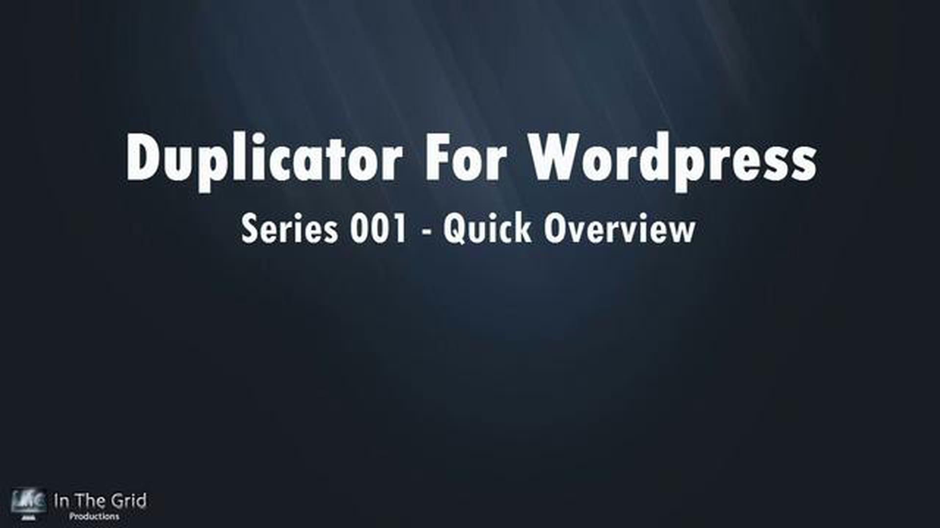Duplicator For WordPress: Series 001 – Quick Overview