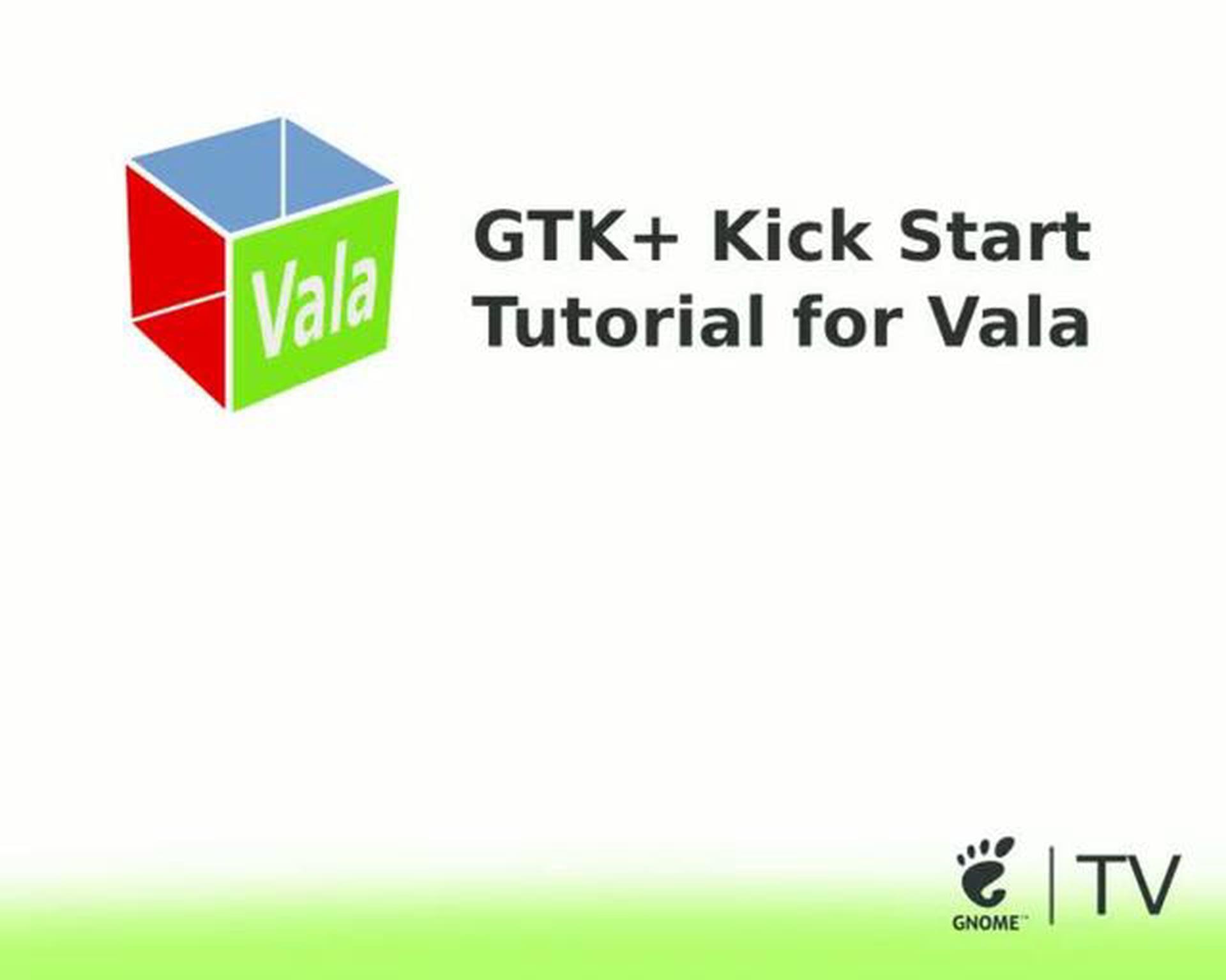 Gtk+ Kick-Start Tutorial for Vala