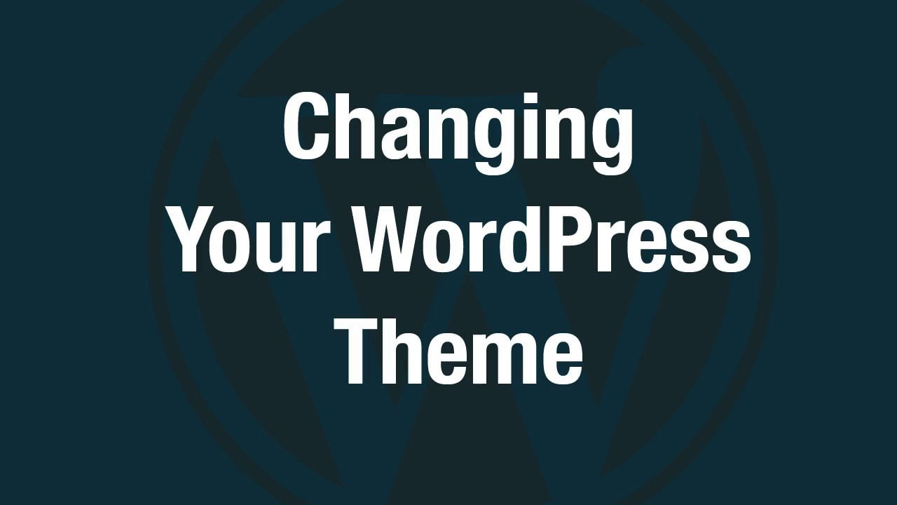 changing-your-wordpress-theme.jpg