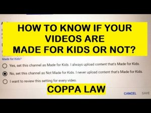 """How to know if a video is """"Made for Kids"""" or not – how to comply with the new COPPA law?"""