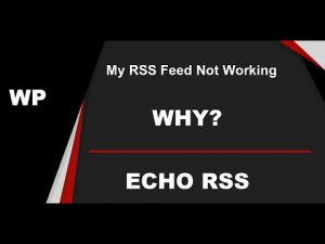 Echo RSS Importer Plugin: Why some RSS Feeds are not working, cannot be imported using the plugin?
