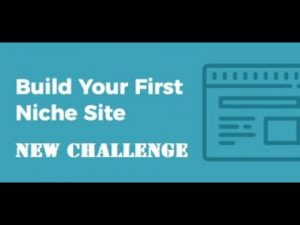 Check This New Challenge I have for You: I will help you create your first niche website!