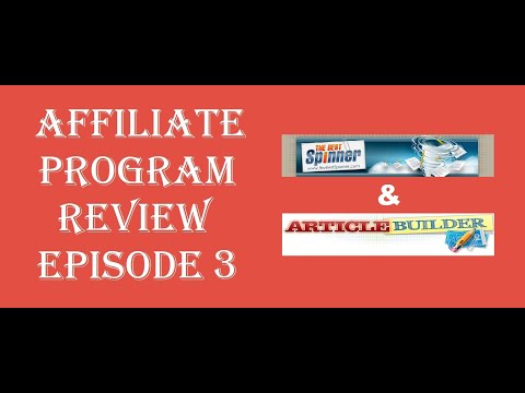 """Affiliate Program Review Episode 3: """"The Best Spinner"""" and """"ArticleBuilder"""""""