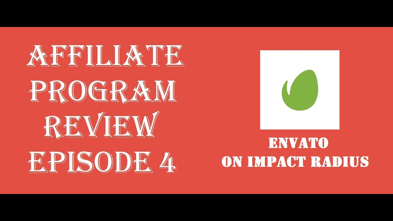 "Affiliate Program Review Episode 4: ""Envato on Impact Radius"""