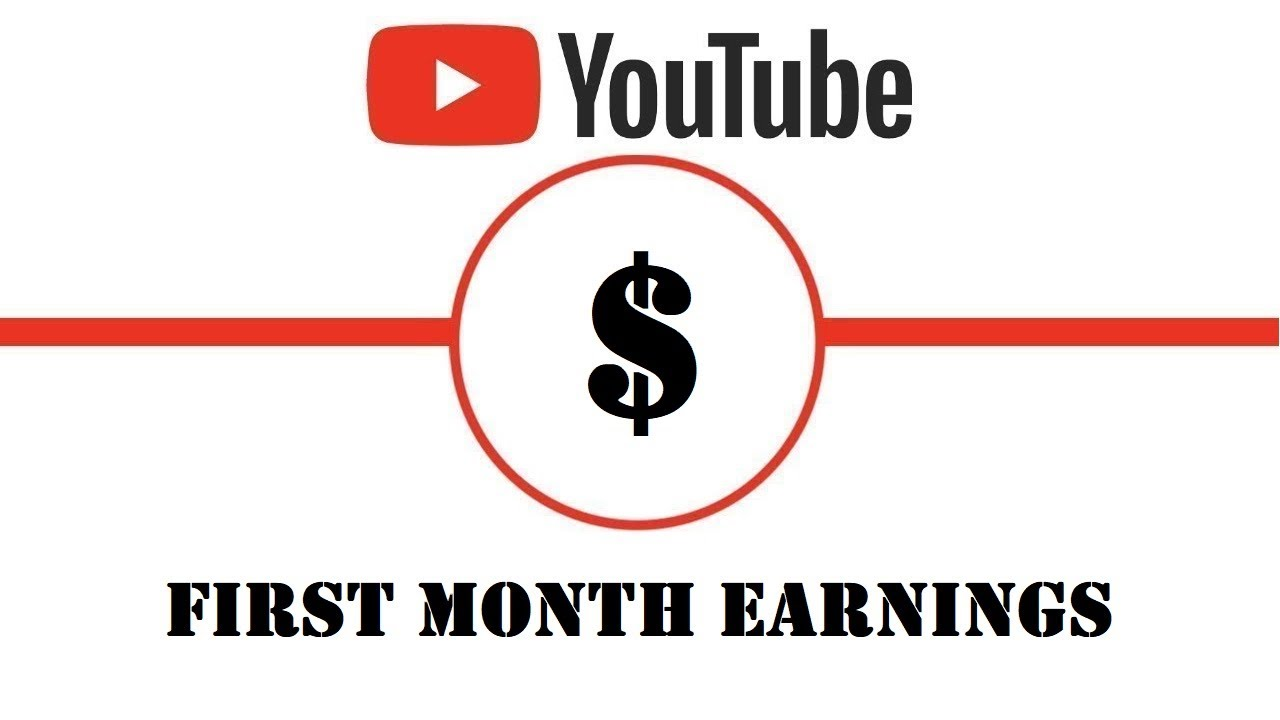 How much do YouTubers make in the first month?