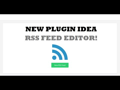 New Plugin Teaser Video: Edit Any RSS Feed and Republish It On Your Site!
