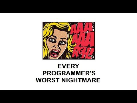 Every programmer's worst nightmare