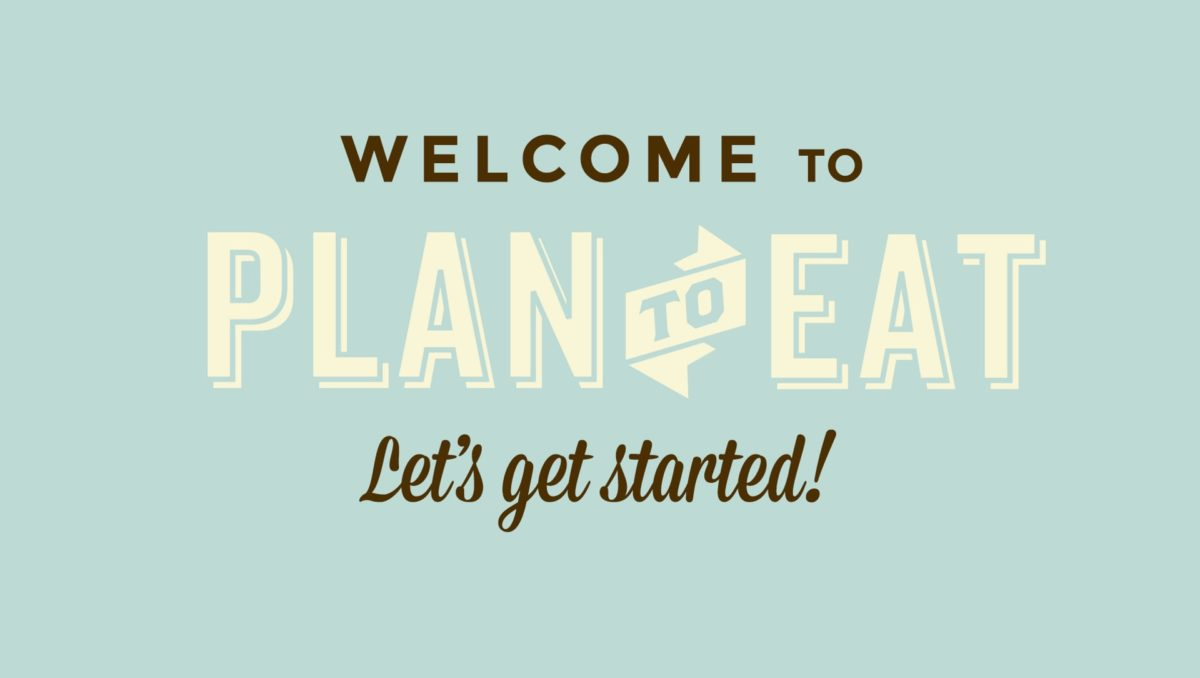 Getting Started with Plan to Eat