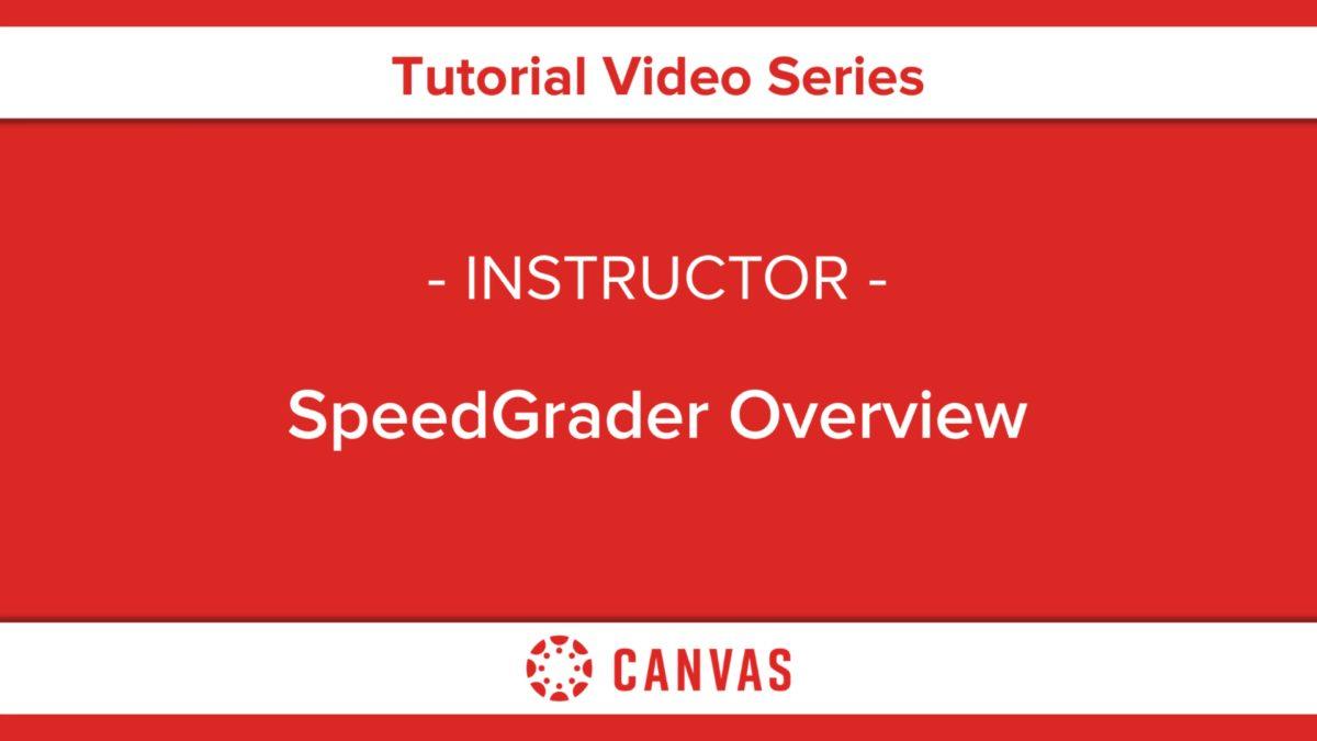 311 – SpeedGrader™ Overview