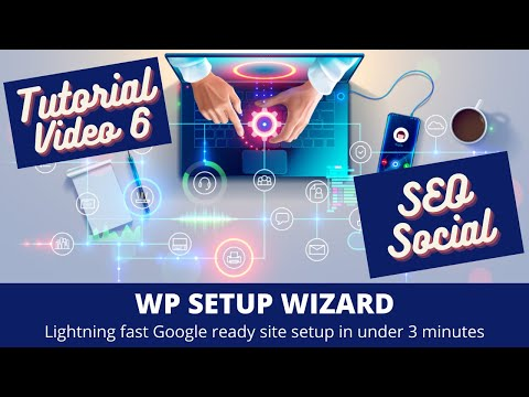 WP Setup Wizard – Tutorial Part 6 – Social & SEO