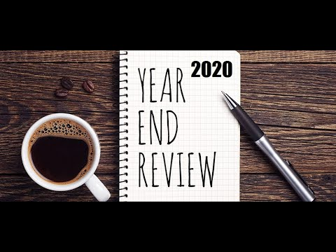 2020 Year End Review – a very challenging year, filled with unexpected events